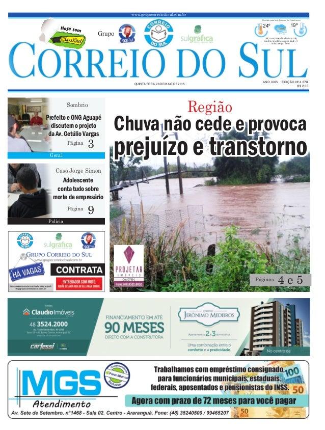 www.grupocorreiodosul.com.br ANO XXIV EDIÇÃO Nº 4.678 QUINTA-FEIRA, 28 DE MAIO DE 2015 R$ 2,00 Grupo 24º 19º Sol, com panc...