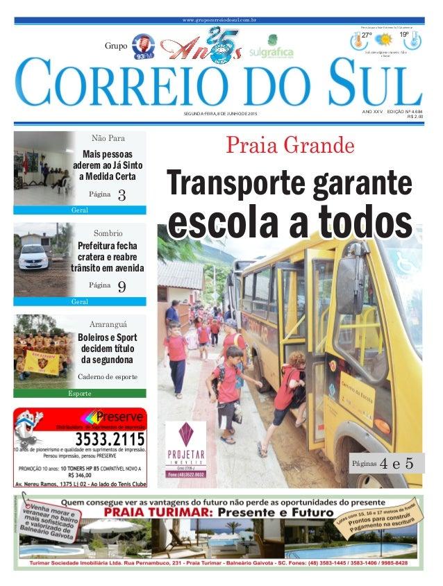 Transporte garante escola a todos www.grupocorreiodosul.com.br ANO XXV EDIÇÃO Nº 4.684 SEGUNDA-FEIRA, 8 DE JUNHO DE 2015 R...