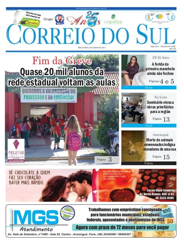 Quase 20 mil alunos da rede estadual voltam as aulas www.grupocorreiodosul.com.br ANO XXV EDIÇÃO Nº 4.685 TERÇA-FEIRA, 9 D...