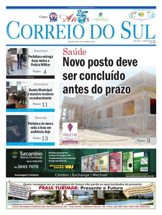 www.grupocorreiodosul.com.br ANO XXV EDIÇÃO Nº 4.686 QUARTA-FEIRA, 10 DE JUNHO DE 2015 R$ 2,00 Grupo 29º 17º Sol com algum...