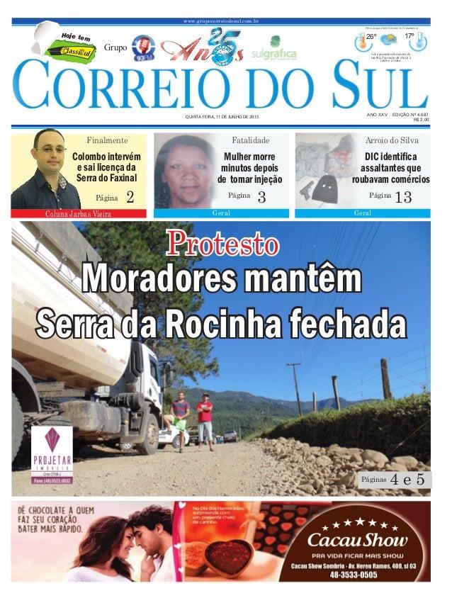 www.grupocorreiodosul.com.br ANO XXV EDIÇÃO Nº 4.687 QUINTA-FEIRA, 11 DE JUNHO DE 2015 R$ 2,00 Grupo 26º 17º Sol e aumento...
