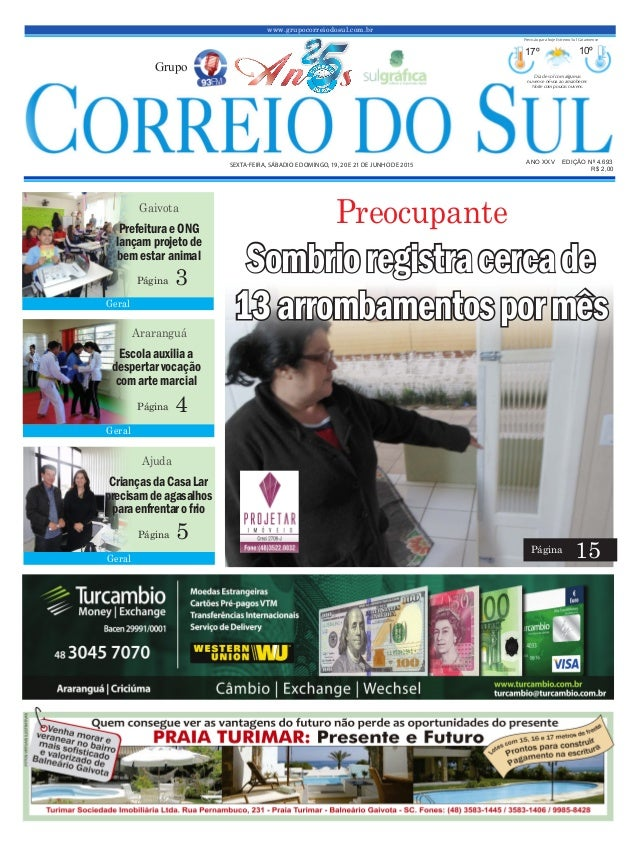 www.grupocorreiodosul.com.br ANO XXV EDIÇÃO Nº 4.693 SEXTA-FEIRA, SÁBADIO E DOMINGO, 19, 20 E 21 DE JUNHO DE 2015 R$ 2,00 ...