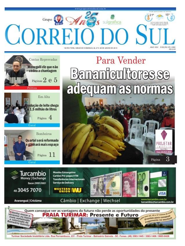 www.grupocorreiodosul.com.br ANO XXV EDIÇÃO Nº 4.698 SEXTA-FEIRA, SÁBADO E DOMINGO, 26, 27 E 28 DE JUNHO DE 2015 R$ 2,00 G...