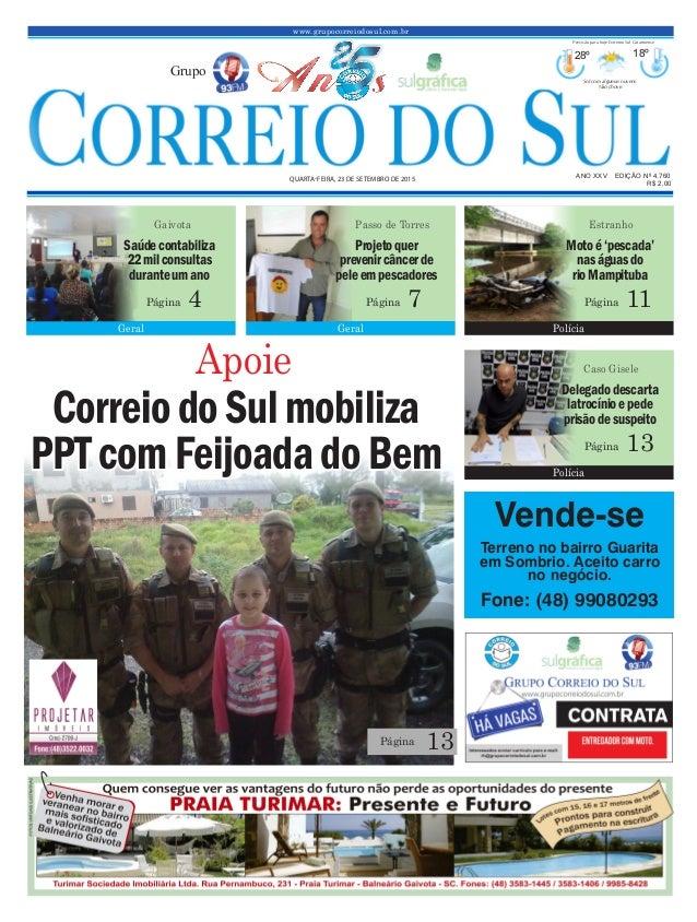 www.grupocorreiodosul.com.br ANO XXv EDIÇÃO Nº 4.760 Quarta-feira, 23 de setembro de 2015 R$ 2,00 Grupo 28º 18º Sol com al...