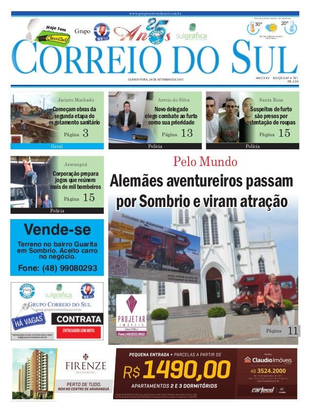 www.grupocorreiodosul.com.br ANO XXv EDIÇÃO Nº 4.761 Quinta-feira, 24 de setembro de 2015 R$ 2,00 Grupo 30º 20º Sol com al...