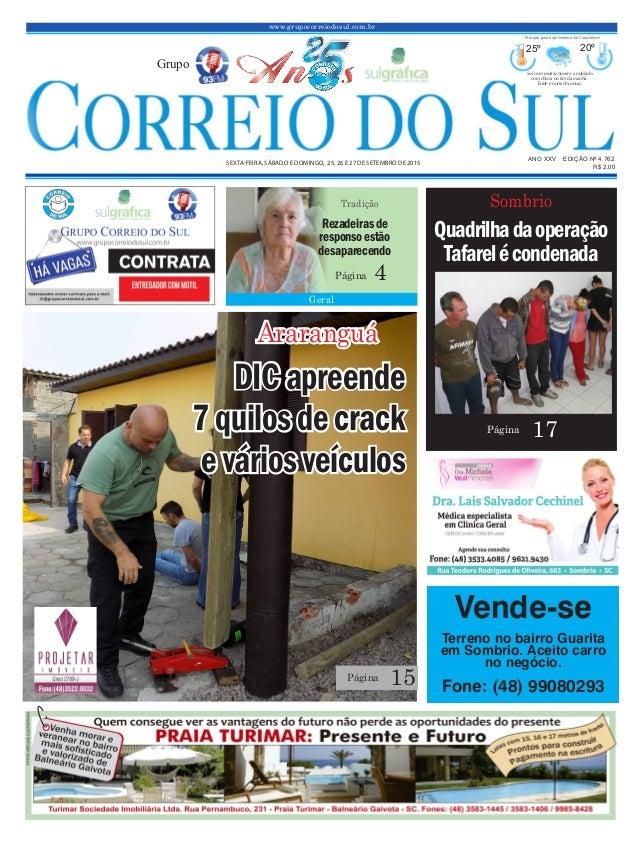 www.grupocorreiodosul.com.br ANO XXv EDIÇÃO Nº 4.762 Sexta-feira, Sábado e domingo, 25, 26 e 27 de Setembro de 2015 R$ 2,0...