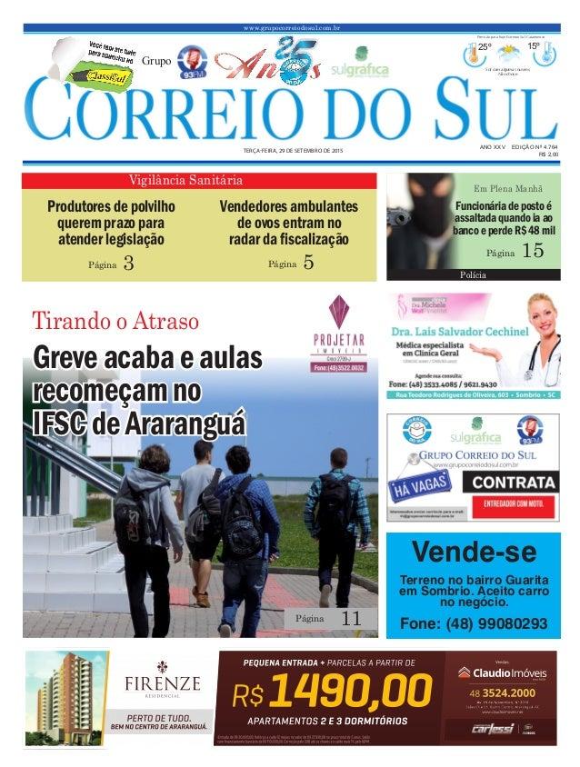 www.grupocorreiodosul.com.br ANO XXv EDIÇÃO Nº 4.764 terça-feira, 29 de setembro de 2015 R$ 2,00 Grupo 25º 15º Sol com alg...