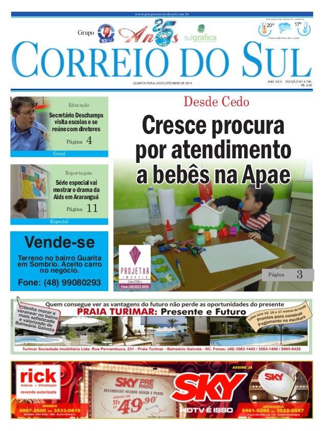 www.grupocorreiodosul.com.br ANO XXv EDIÇÃO Nº 4.765 quarta-feira, 30 de setembro de 2015 R$ 2,00 Grupo 20º 17º Chuvoso du...