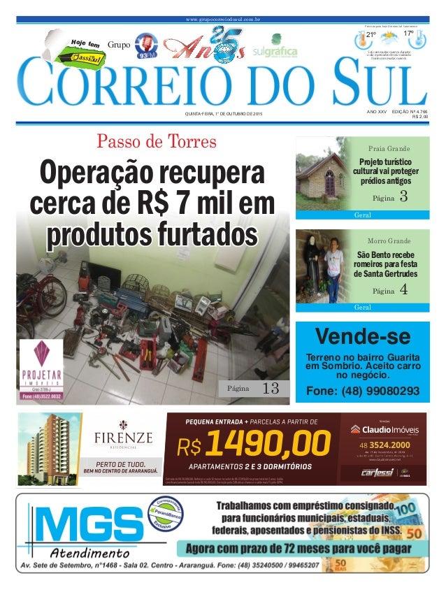www.grupocorreiodosul.com.br ANO XXv EDIÇÃO Nº 4.766 quinta-feira, 1° de outubro de 2015 R$ 2,00 Grupo 21º 17º Sol com mui...