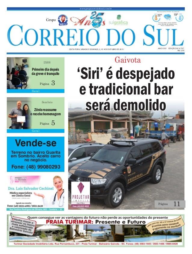 www.grupocorreiodosul.com.br ANO XXv EDIÇÃO Nº 4.767 sexta-feira, sábado e domingo, 2, 3 e 4 de outubro de 2015 R$ 2,00 Gr...