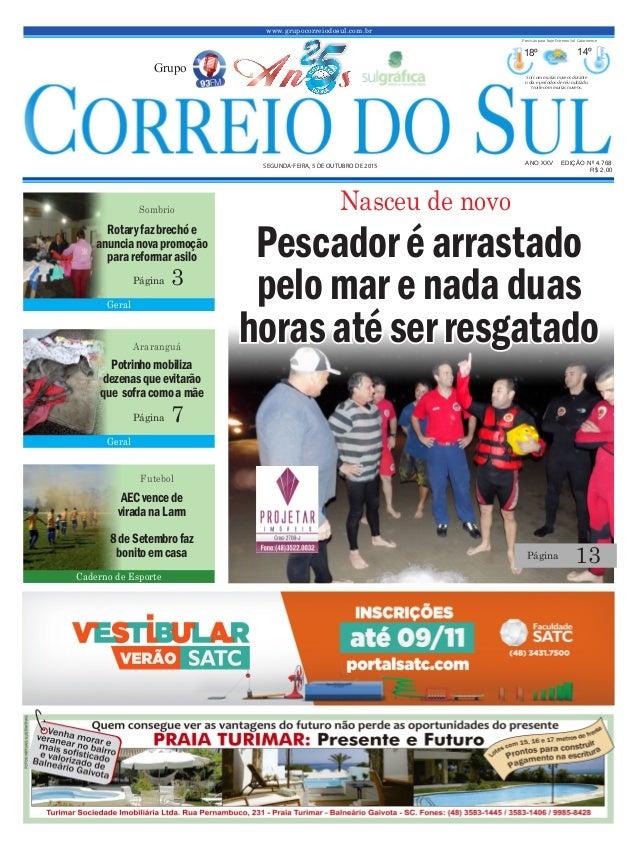 www.grupocorreiodosul.com.br ANO XXv EDIÇÃO Nº 4.768 segunda-feira, 5 de outubro de 2015 R$ 2,00 Grupo 18º 14º Sol com mui...