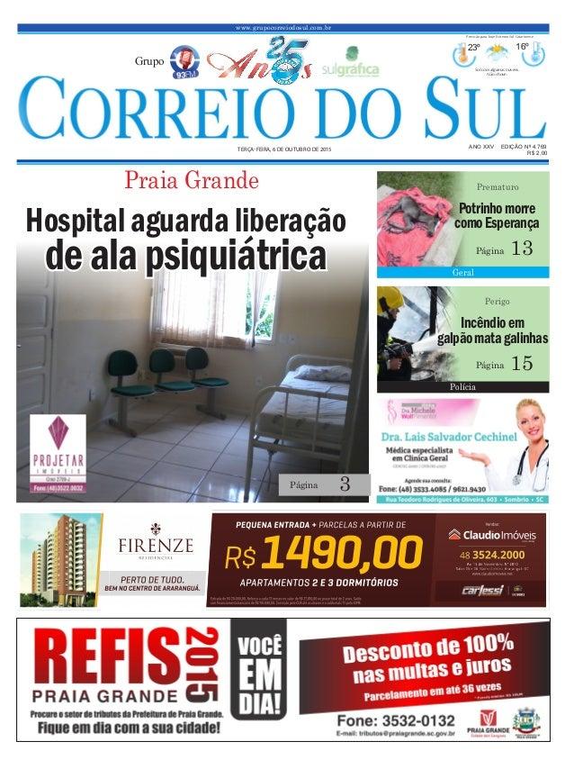 www.grupocorreiodosul.com.br ANO XXv EDIÇÃO Nº 4.769 tERÇa-fEiRa, 6 dE outubRo dE 2015 R$ 2,00 Grupo 23º 16º Sol com algum...