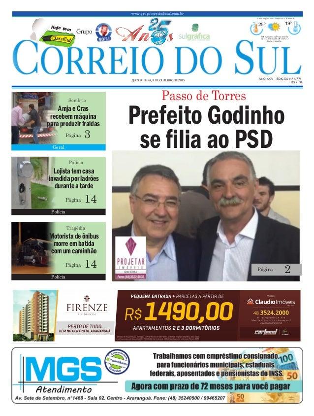 www.grupocorreiodosul.com.br ANO XXv EDIÇÃO Nº 4.771 quINta-feIra, 8 de outubro de 2015 R$ 2,00 Grupo 25º 19º Sol e aument...