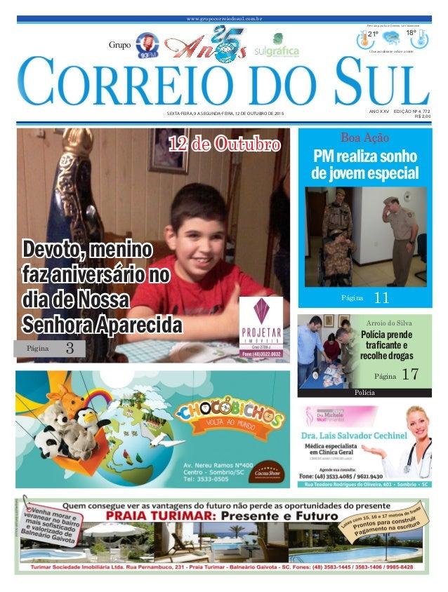 www.grupocorreiodosul.com.br ANO XXv EDIÇÃO Nº 4.772 sexta-feira, 9 a segunda-feira, 12 de outubro de 2015 R$ 2,00 Grupo 2...