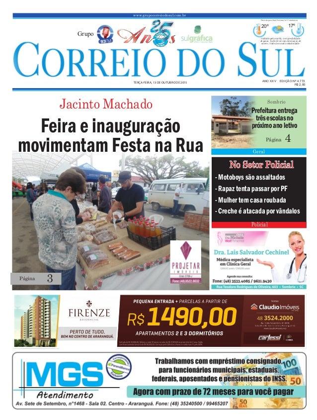 www.grupocorreiodosul.com.br ANO XXv EDIÇÃO Nº 4.773 terça-feira, 13 de outubro de 2015 R$ 2,00 Grupo 20º 17º Nublado pela...