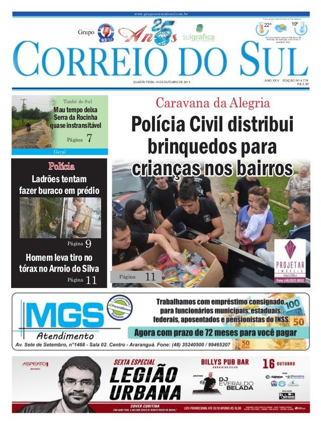www.grupocorreiodosul.com.br ANO XXv EDIÇÃO Nº 4.774 qUARTA-feiRA, 14 de oUTUbRo de 2015 R$ 2,00 Grupo 22º 19º Sol com mui...