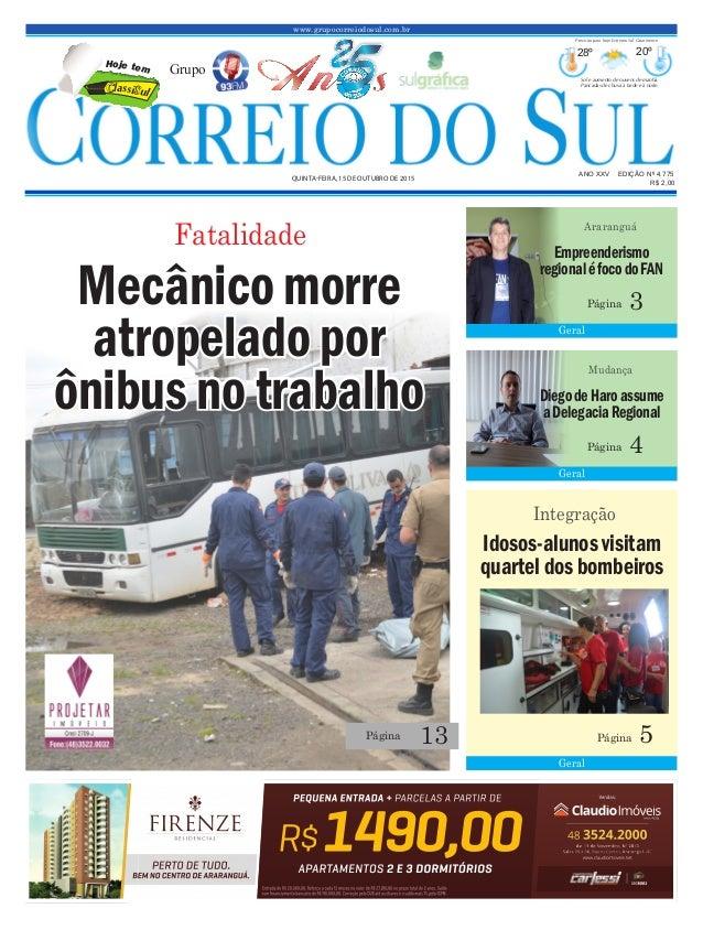 www.grupocorreiodosul.com.br ANO XXv EDIÇÃO Nº 4.775 qUinTa-feira, 15 de oUTUbro de 2015 R$ 2,00 Grupo 28º 20º Sol e aumen...