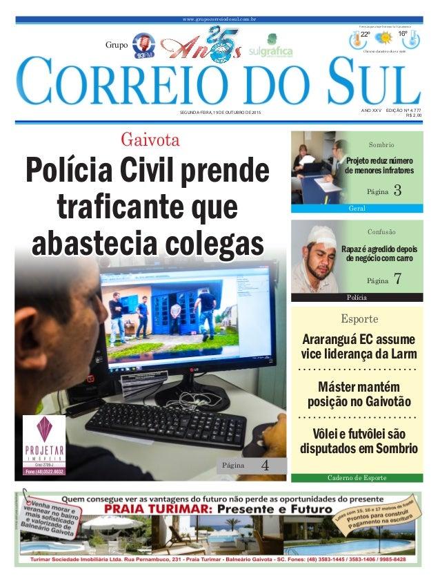 www.grupocorreiodosul.com.br ANO XXv EDIÇÃO Nº 4.777 segunda-feira, 19 de outubro de 2015 R$ 2,00 Grupo 22º 16º Chuvoso du...
