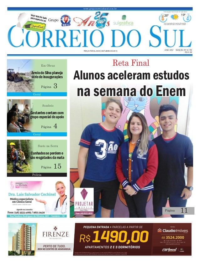 www.grupocorreiodosul.com.br ANO XXv EDIÇÃO Nº 4.778 Terça-feira, 20 de ouTubro de 2015 R$ 2,00 Grupo 26º 19º Sol e aument...