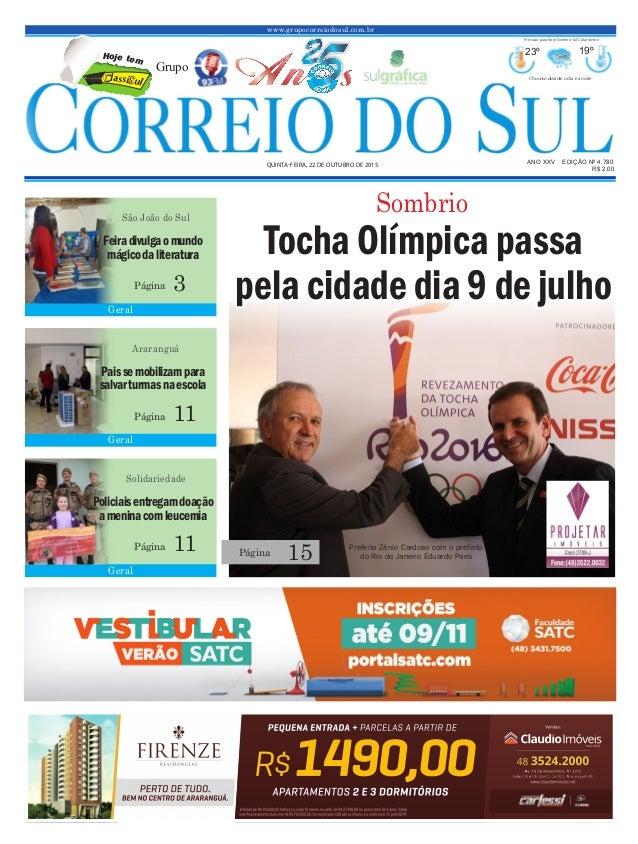 www.grupocorreiodosul.com.br ANO XXv EDIÇÃO Nº 4.780 quinta-feira, 22 de outubro de 2015 R$ 2,00 Grupo 23º 19º Chuvoso dur...