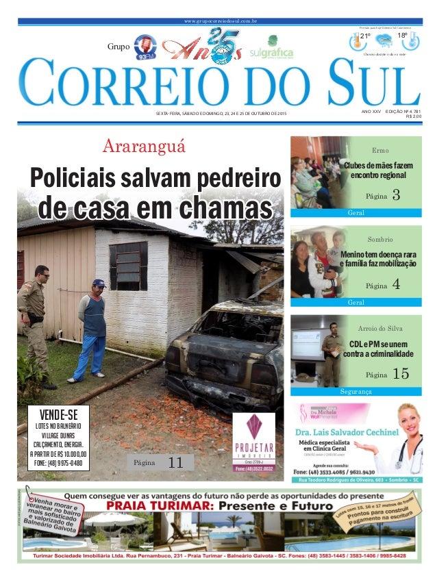 www.grupocorreiodosul.com.br ANO XXv EDIÇÃO Nº 4.781 sexta-feira, sábado e domingo, 23, 24 e 25 de outubro de 2015 R$ 2,00...