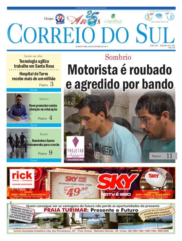 www.grupocorreiodosul.com.br ANO XXv EDIÇÃO Nº 4.784 Quarta-feira, 28 de outubro de 2015 R$ 2,00 Grupo 20º 17º Chuvoso dur...