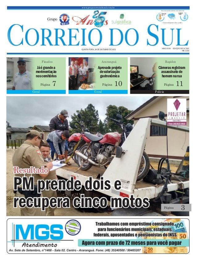 www.grupocorreiodosul.com.br ANO XXv EDIÇÃO Nº 4.785 Quinta-feira, 29 de outubro de 2015 R$ 2,00 Grupo 21º 18º Chuvoso dur...