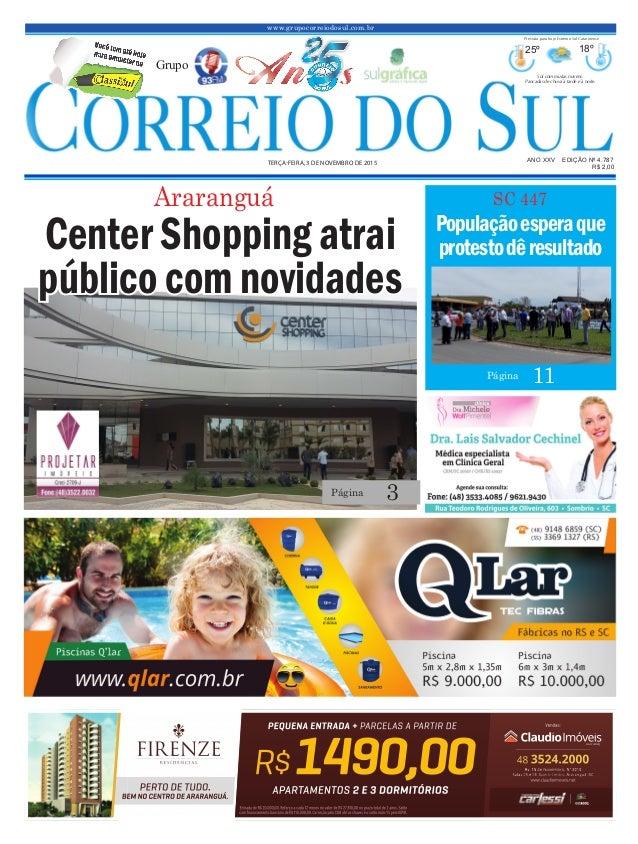 www.grupocorreiodosul.com.br ANO XXv EDIÇÃO Nº 4.787 terça-feira, 3 de novembro de 2015 R$ 2,00 Grupo 25º 18º Sol com muit...
