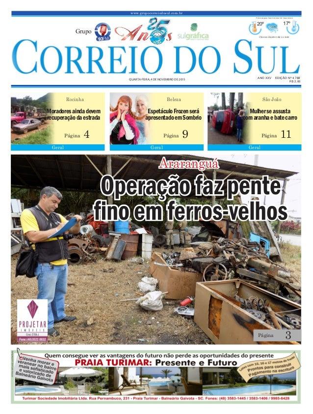 www.grupocorreiodosul.com.br ANO XXv EDIÇÃO Nº 4.788 quarta-feira, 4 de novembro de 2015 R$ 2,00 Grupo 20º 17º Chuvoso dur...