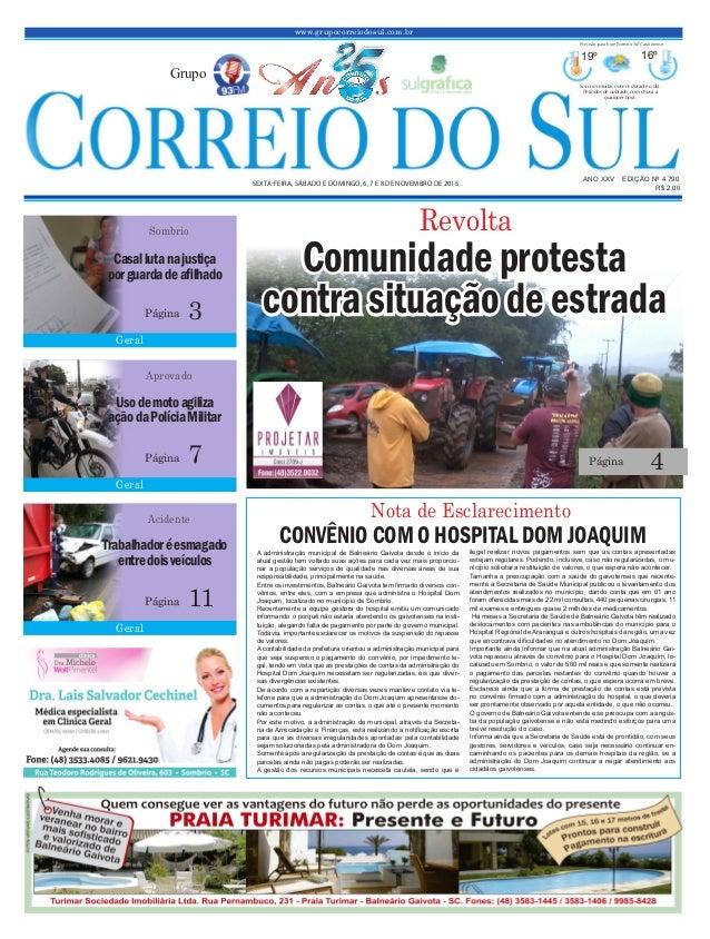 www.grupocorreiodosul.com.br ANO XXv EDIÇÃO Nº 4.790 sexta-feira, sábado e domingo, 6, 7 e 8 de novembro de 2015 R$ 2,00 G...