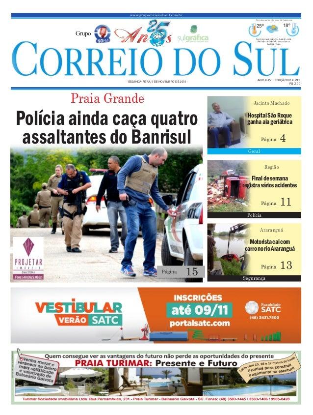 www.grupocorreiodosul.com.br ANO XXv EDIÇÃO Nº 4.791 segunda-feira, 9 de novembro de 2015 R$ 2,00 Grupo 25º 18º Sol com mu...