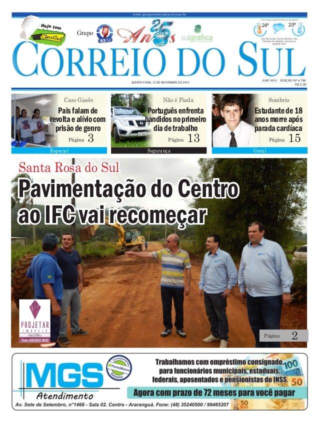 www.grupocorreiodosul.com.br ANO XXv EDIÇÃO Nº 4.794 quinta-feira, 12 de novembro de 2015 R$ 2,00 Grupo 24º 20º Sol com mu...