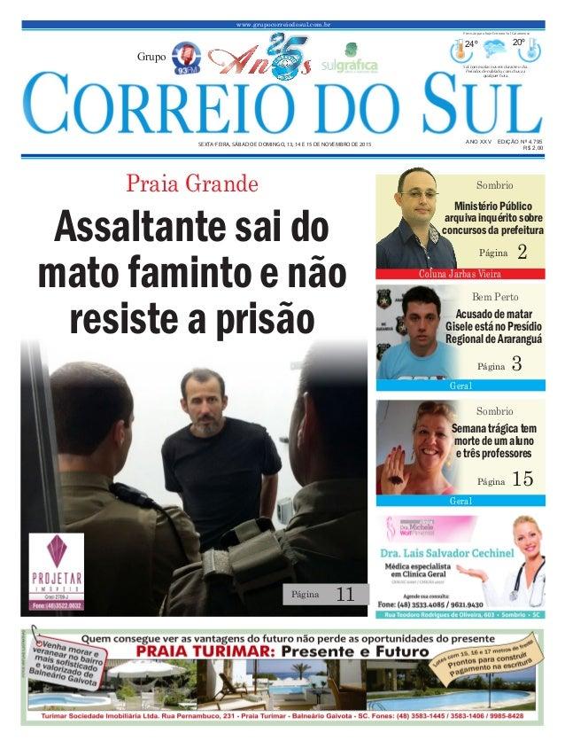 www.grupocorreiodosul.com.br ANO XXv EDIÇÃO Nº 4.795 sexta-feira, sábado e domingo, 13, 14 e 15 de novembro de 2015 R$ 2,0...