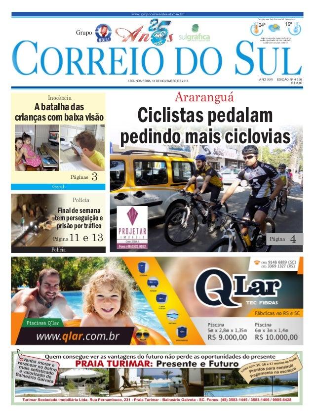 www.grupocorreiodosul.com.br ANO XXv EDIÇÃO Nº 4.796 segunda-feira, 16 de novembro de 2015 R$ 2,00 Grupo 24º 19º Sol com m...