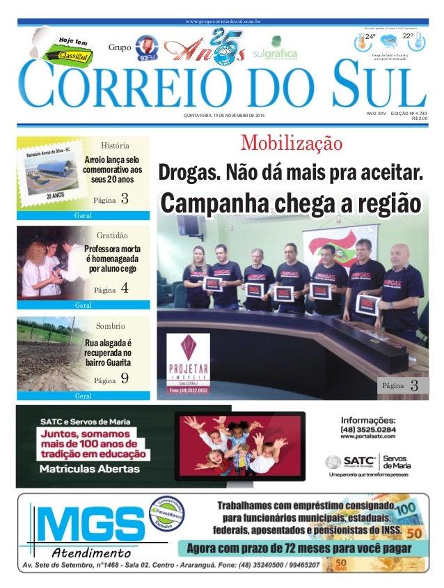 www.grupocorreiodosul.com.br ANO XXv EDIÇÃO Nº 4.799 quinta-feira, 19 de novembro de 2015 R$ 2,00 Grupo 24º 22º Tempo fech...