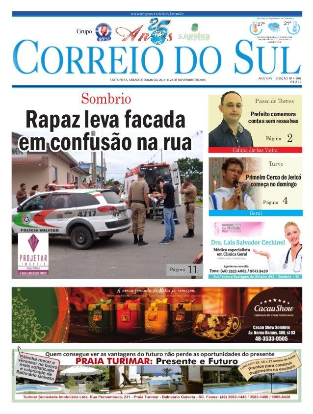 www.grupocorreiodosul.com.br ANO XXv EDIÇÃO Nº 4.800 sexta-feira, sábado e domingo, 20, 21 e 22 de novembro de 2015 R$ 2,0...