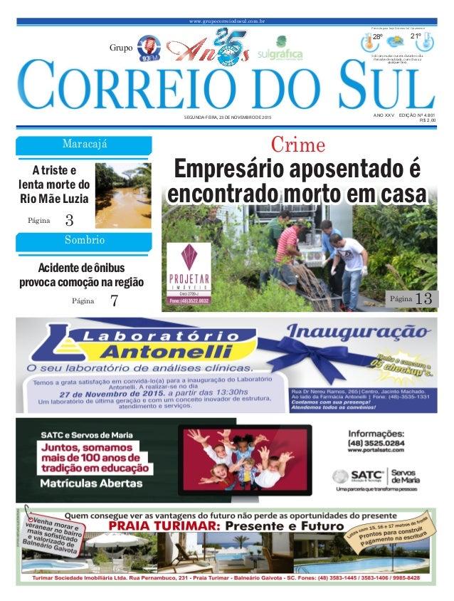 www.grupocorreiodosul.com.br ANO XXv EDIÇÃO Nº 4.801 segunda-feira, 23 de novembro de 2015 R$ 2,00 Grupo 28º 21º Sol com m...