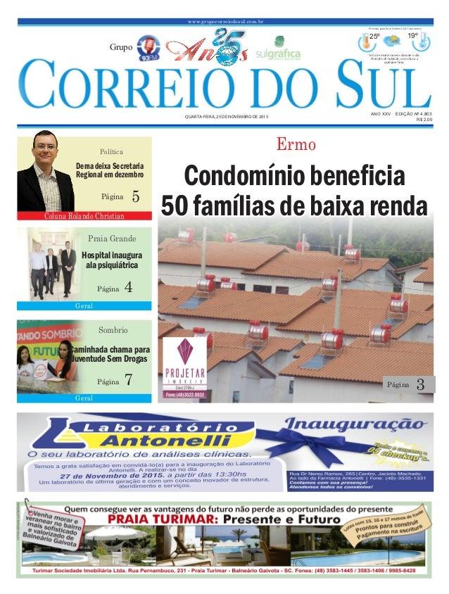 www.grupocorreiodosul.com.br ANO XXv EDIÇÃO Nº 4.803 Quarta-feira, 25 de novembro de 2015 R$ 2,00 Grupo 25º 19º Sol com mu...