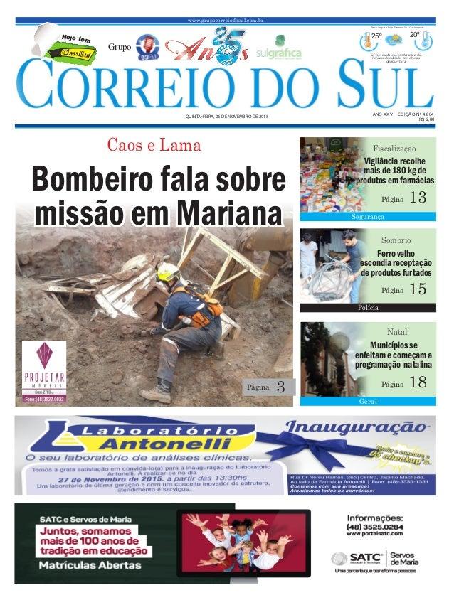 www.grupocorreiodosul.com.br ANO XXv EDIÇÃO Nº 4.804 Quinta-feira, 26 de novembro de 2015 R$ 2,00 Grupo 25º 20º Sol com mu...