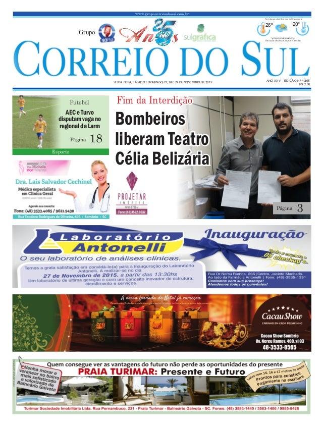 www.grupocorreiodosul.com.br ANO XXv EDIÇÃO Nº 4.805 sexta-feira, sábado e domingo, 27, 28 e 29 de novembro de 2015 R$ 2,0...