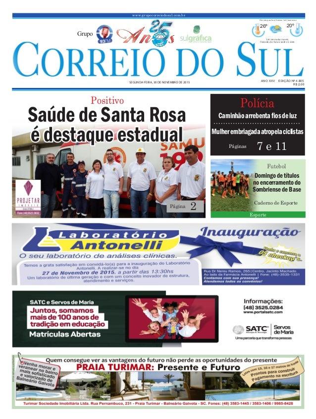 www.grupocorreiodosul.com.br ANO XXv EDIÇÃO Nº 4.805 segunda-feira, 30 de novembro de 2015 R$ 2,00 Grupo 26º 20º Sol com m...