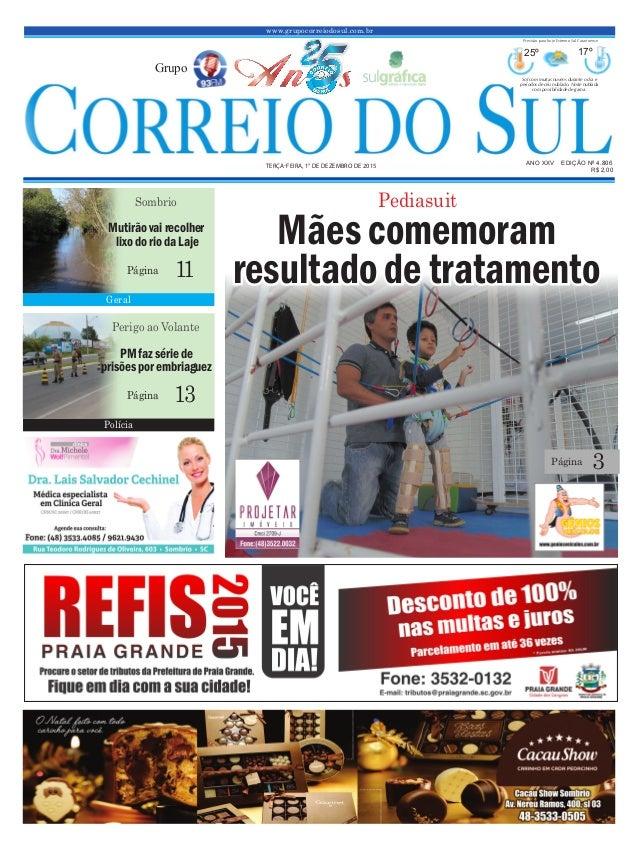 www.grupocorreiodosul.com.br ANO XXv EDIÇÃO Nº 4.806 terça-feira, 1° de dezembro de 2015 R$ 2,00 Grupo 25º 17º Sol com mui...