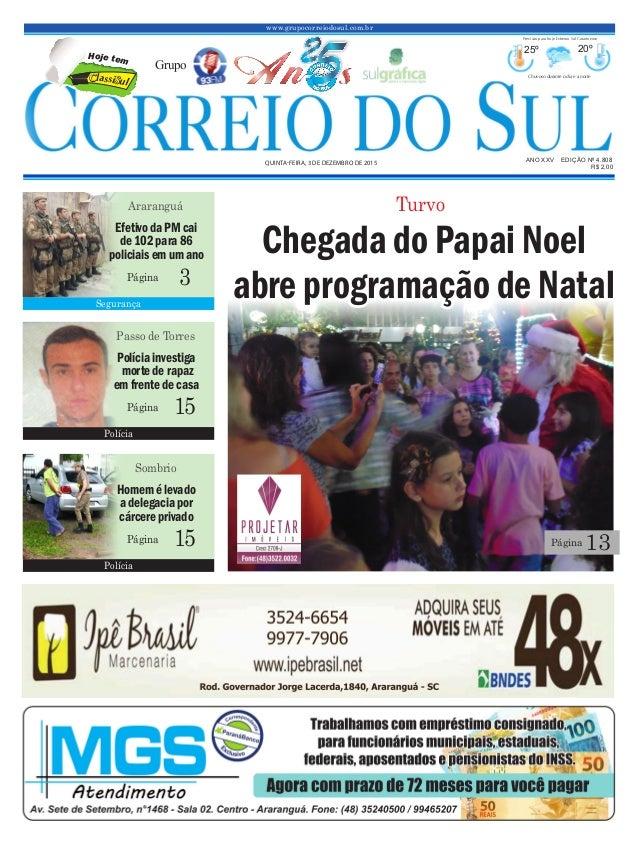 www.grupocorreiodosul.com.br ANO XXv EDIÇÃO Nº 4.808 quinta-feira, 3 de dezembro de 2015 R$ 2,00 Grupo 25º 20º Chuvoso dur...