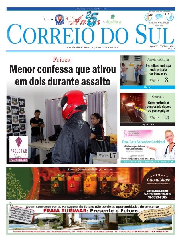 www.grupocorreiodosul.com.br ANO XXv EDIÇÃO Nº 4.809 sexta-feira, sábado e domingo, 4, 5 e 6 de dezembro de 2015 R$ 2,00 G...