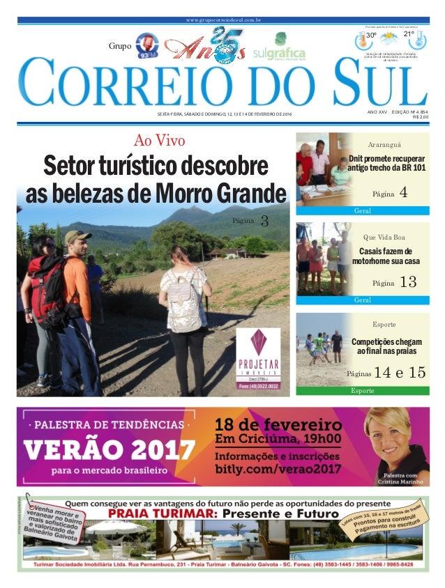 www.grupocorreiodosul.com.br ANO XXv EDIÇÃO Nº 4.854 sexta-feira, sábado e domingo, 12, 13 e 14 de fevereiro de 2016 R$ 2,...