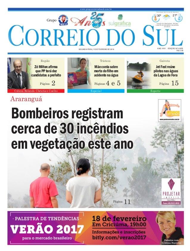 www.grupocorreiodosul.com.br ANO XXv EDIÇÃO Nº 4.855 segunda-feira, 15 de fevereiro de 2016 R$ 2,00 Grupo 30º 21º Variação...