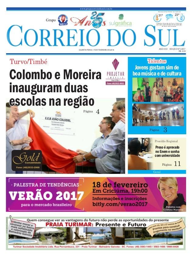 www.grupocorreiodosul.com.br ANO XXv EDIÇÃO Nº 4.857 quarta-feira, 17 de fevereiro de 2016 R$ 2,00 Grupo 31º 23º Nublado e...