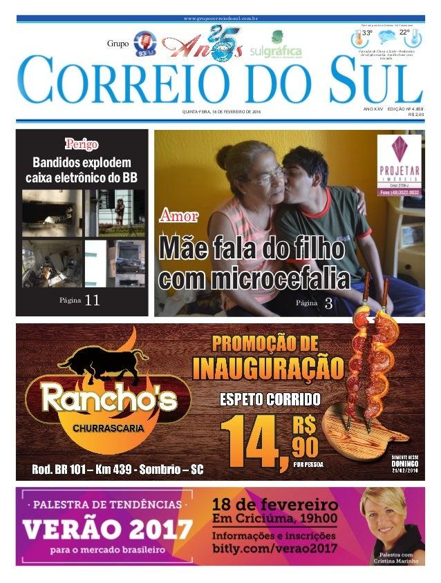 www.grupocorreiodosul.com.br ANO XXv EDIÇÃO Nº 4.858 quinta-feira, 18 de fevereiro de 2016 R$ 2,00 Grupo 33º 22º Pancadas ...