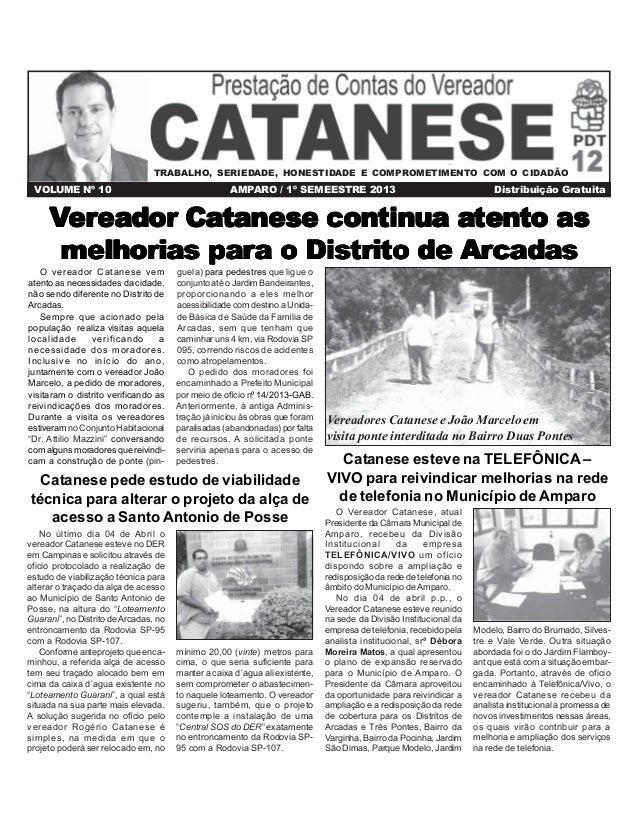 VOLUME Nº 10 AMPARO / 1º SEMEESTRE 2013 Distribuição Gratuita No último dia 04 de Abril o vereador Catanese esteve no DER ...