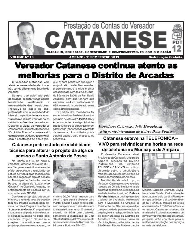 TRABALHO, SERIEDADE, HONESTIDADE E COMPROMETIMENTO COM O CIDADÃO  VOLUME Nº 10  AMPARO / 1º SEMEESTRE 2013  Distribuição G...